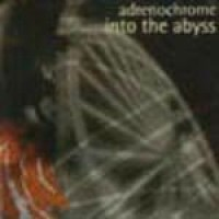 Purchase Adrenochrome - Into The Abyss