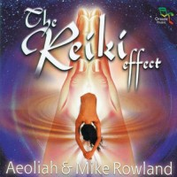 Purchase Aeoliah & Mike Rowland - The Reiki Effect