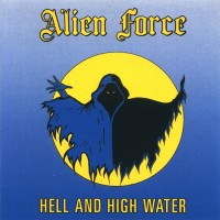 Purchase Alien Force - Hell And High Water