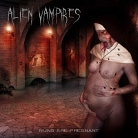 Purchase Alien Vampires - Nuns Are Pregnant (EP)