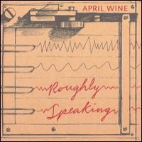 Purchase April Wine - Roughly Speaking
