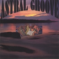 Purchase Astral Groove - Astral Groove