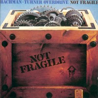 Purchase Bachman Turner Overdrive - Not Fragile
