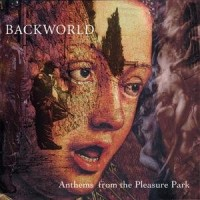 Purchase Backworld - Anthems From The Pleasure Park