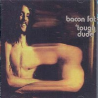 Purchase Bacon Fat - Tough Dude