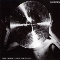 Purchase Bauhaus - Press The Eject And Give Me The Tape