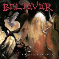 Purchase Believer - Sanity Obscure