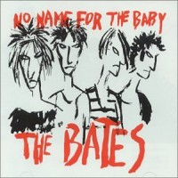 Purchase The Bates - No Name For The Baby