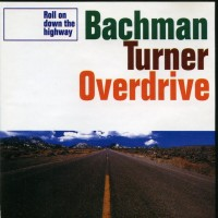 Purchase Bachman Turner Overdrive - Roll On Down The Highway
