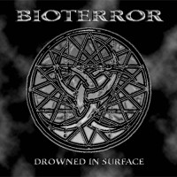 Purchase Bioterror - Drowned In Surface