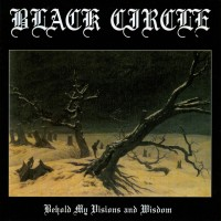 Purchase Black Circle - Behold My Visions And Wisdom