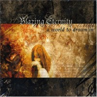 Purchase Blazing Eternity - A World To Drown In