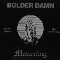 Purchase Bolder Damn - Mourning