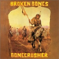 Purchase Broken Bones - Bonecrusher