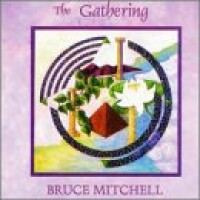 Purchase Bruce Mitchell - The Gathering