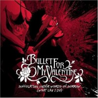 Purchase Bullet For My Valentine - Suffocating Under Words Of Sorrow