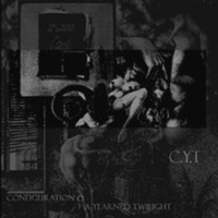 Purchase C.Y.T - Configuration Of A Yearned Twilight