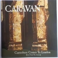 Purchase Caravan - Canterbury Comes To London (Live From The Astoria)