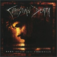 Purchase Christian Death - Born Again Anti Christian