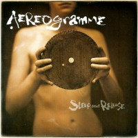 Purchase Aereogramme - Sleep And Release