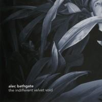 Purchase Alec Bathgate - The Indifferent Velvet Void
