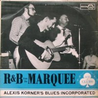 Purchase Alexis Korner's Blues Incorporated - R & B From Marquee