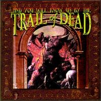 Purchase ...And You Will Know Us By the Trail of Dead - ...And You Will Know Us By The Trail Of Dead