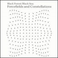 Purchase Black Forest, Black Sea - Forcefields And Constellations