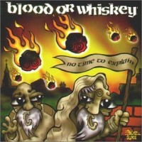 Purchase Blood Or Whiskey - No Time To Explain