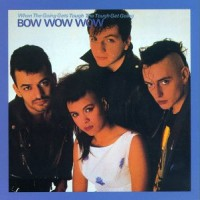 Purchase Bow Wow Wow - When The Going Gets Tough The Tough Get Going