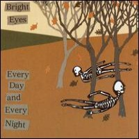 Purchase Bright Eyes - Every Day & Every Night