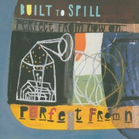 Purchase Built To Spill - Perfect From Now On