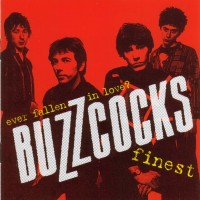 Purchase Buzzcocks - Ever Fallen In Love? Buzzcocks Finest