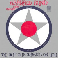 Purchase Graham Bond - We Put Our Magick On You