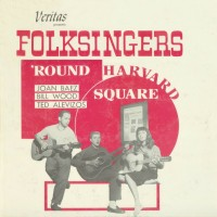 Purchase Joan Baez, Bill Wood & Ted Ale - Folksingers 'round Harvard Square