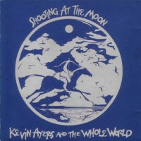Purchase Kevin Ayers And The Whole World - Shooting At The Moon