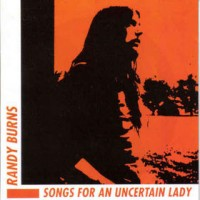 Purchase Randy Burns - Songs For An Uncertain Lady