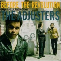 Purchase The Adjusters - Before The Revolution
