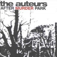 Purchase The Auteurs - After Murder Park