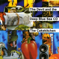 Purchase The Cakekitchen - The Devil And The Deep Blue