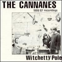 Purchase The Cannanes - Witchetty Pole