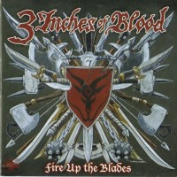 Purchase 3 Inches Of Blood - Fire Up The Blades