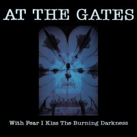 Purchase At The Gates - With Fear I Kiss the Burning Darkness
