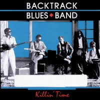 Purchase Backtrack Blues Band - Killin' Time