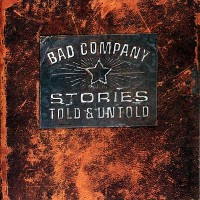 Purchase Bad Company - Stories Told & Untold