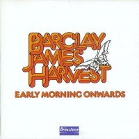 Purchase Barclay James Harvest - Early Morning Onwards
