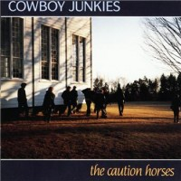 Purchase Cowboy Junkies - The Caution Horses