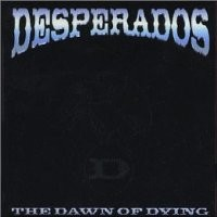 Purchase Desperados - The Dawn Of Dying