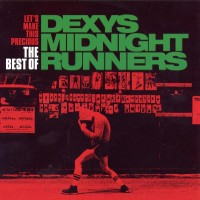Purchase Dexy's Midnight Runners - Let's Make This Precious (The Best Of)