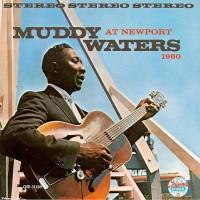 Purchase Muddy Waters - Muddy Waters At Newport 1960